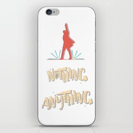 Those Who Stand For Nothing Will Fall For Anything - Hamilton iPhone Skin