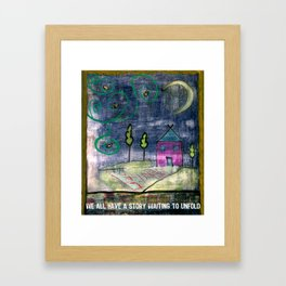 We All Have a Story Waiting to Unfold Framed Art Print