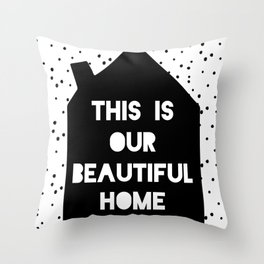 This is our beautiful home quote Polka Dots pattern Throw Pillow
