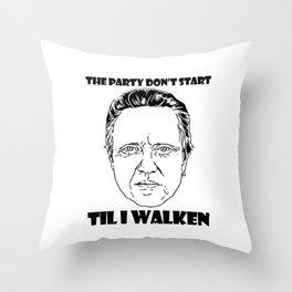 The Party Don't Start Til I Walken Throw Pillow