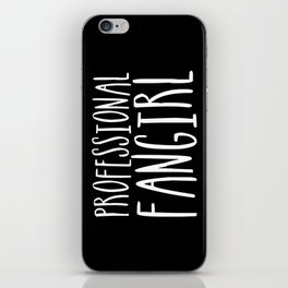 Professional fangirl inverted iPhone Skin