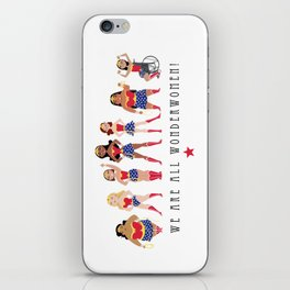 We Are All Wonderwomen! iPhone Skin