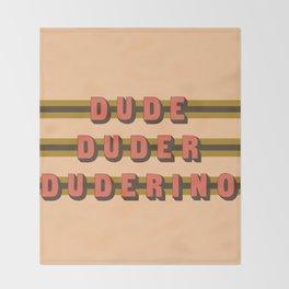 The Dude Duder Duderino (Rule of Threes) Throw Blanket