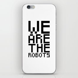 We are the robots iPhone Skin