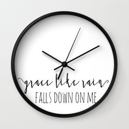 Amazing Grace Like Rain Falls Down On Me Christian Quote Wall Clock