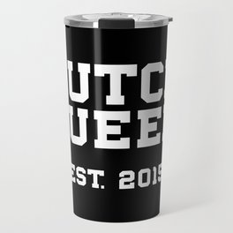 New Butch Queen - white Travel Mug