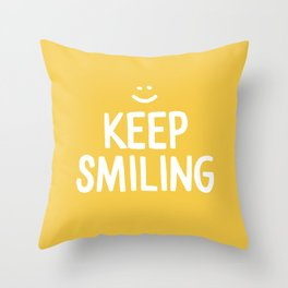 Keep Smiling Quote - Yellow Throw Pillow