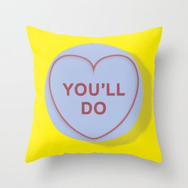"YOU""LL DO Throw Pillow"