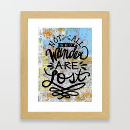 Not All Who Wander Are Lost Hand Lettering on Map Framed Art Print