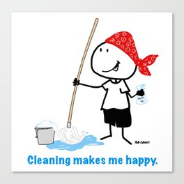 Cleaning makes me happy. Canvas Print