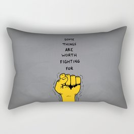 Some things are worth fighting for Rectangular Pillow
