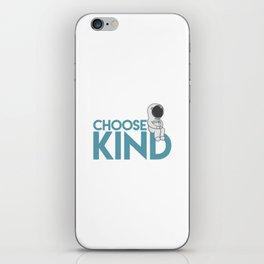 Choose Kind iPhone Skin