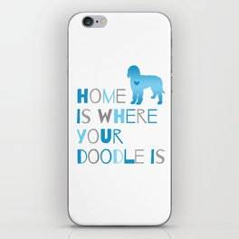 Home is where your Doodle is, Art for the Labradoodle or Goldendoodle dog lover iPhone Skin