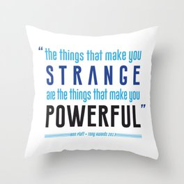 Strange is Powerful Throw Pillow