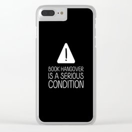 Book hangover is a serious condition (black) Clear iPhone Case