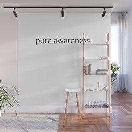 pure awareness Wall Mural