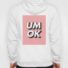 UM OK Pink Black and White Typography Print Funny Poster 3D Type Style Bedroom Decor Home Decor Hoody
