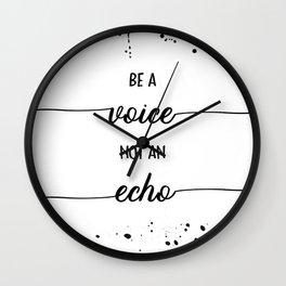 TEXT ART Be a voice not an echo Wall Clock