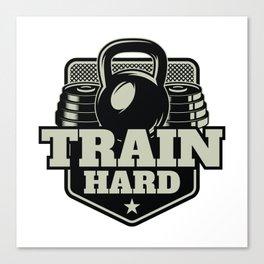 Train Hard Canvas Print