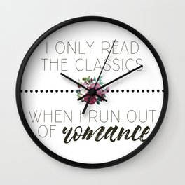 I Only Read the Classics... When I Run Out of Romance Wall Clock