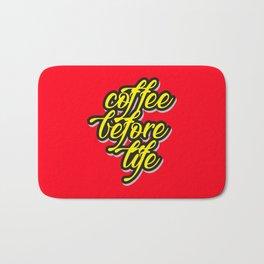 Coffee before life Bath Mat