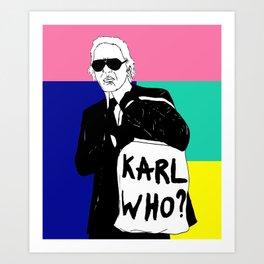 KARL WHO Art Print