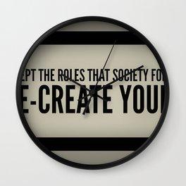 Re-Create Yourself Wall Clock