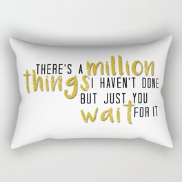 there's a million things i haven't done Rectangular Pillow