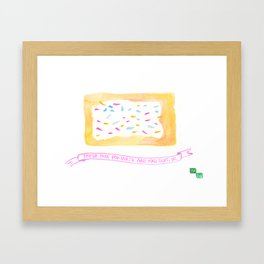 Pop-Tart Quote – Breaking Bad Framed Art Print