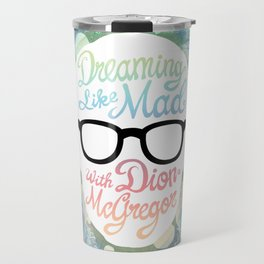 Dreaming Like Mad with Dion McGregor (Cover) Travel Mug