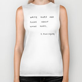 Write hard and clear about what hurts Biker Tank
