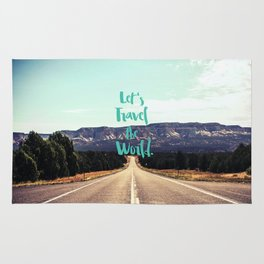 """""""Let's Travel the World."""" - Quote - Asphalt Road, Mountains Rug"""