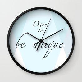 Dare to be unique! Wall Clock