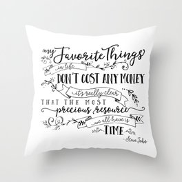 My Favorite Things Don't Cost Money - Steve Jobs Quote Throw Pillow