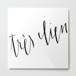 Très Bien... Very Good // French Saying Typography Metal Print