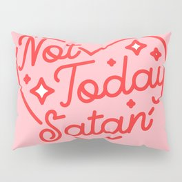 not today satan II Pillow Sham
