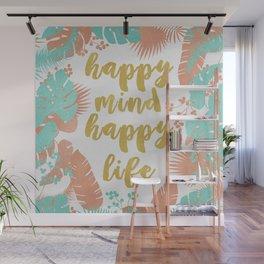 Happy Mind Happy Life Wall Mural