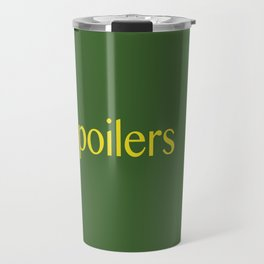 Spoilers Travel Mug