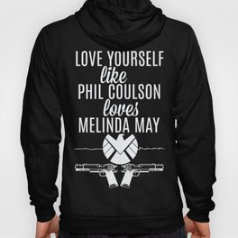 Love Yourself Like - Phil Coulson & Melinda May - Agents Of SHIELD Hoody