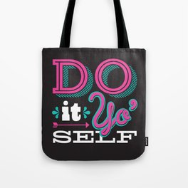 Do It Yo' Self Tote Bag