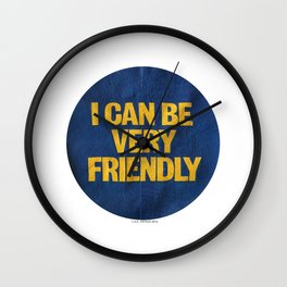 I can be Very Friendly Vintage print  Wall Clock