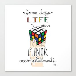 Some Days Life Is About Minor Accomplishments Canvas Print
