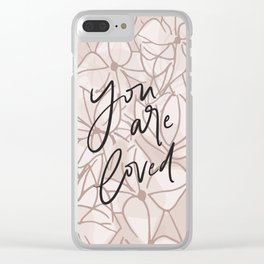 You Are Loved // Pink Floral Clear iPhone Case