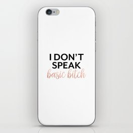 I Don't Speak Basic Bitch, Rose Gold, Funny Quote, Rude Humor iPhone Skin