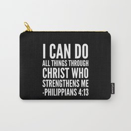 I CAN DO ALL THINGS THROUGH CHRIST WHO STRENGTHENS ME PHILIPPIANS 4:13 (Black & White) Carry-All Pouch
