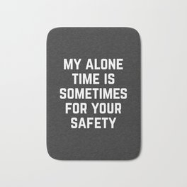 Alone Time Funny Quote Bath Mat