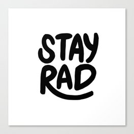 Stay Rad B&W Canvas Print