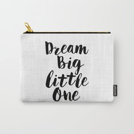 Dream Big Little One black-white minimalist childrens room nursery poster home wall decor bedroom Carry-All Pouch