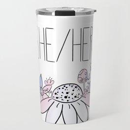 Pretty Pronouns: She/her Travel Mug