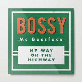 Bossy McBossface - Rural Metal Print